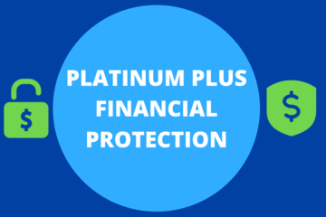 WHAT IS OUR PLATINUM PLUS FINANCIAL PROTECTION PROGRAM?