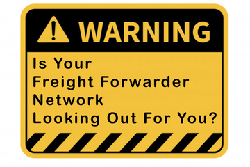 IS YOUR FORWARDER NETWORK LOOKING OUT FOR YOU?